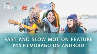 How to Make Slow and Fast Motion Videos on Android with FilmoraGo