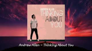 Andrew Allen - Thinking About You (Unofficial Music Video)