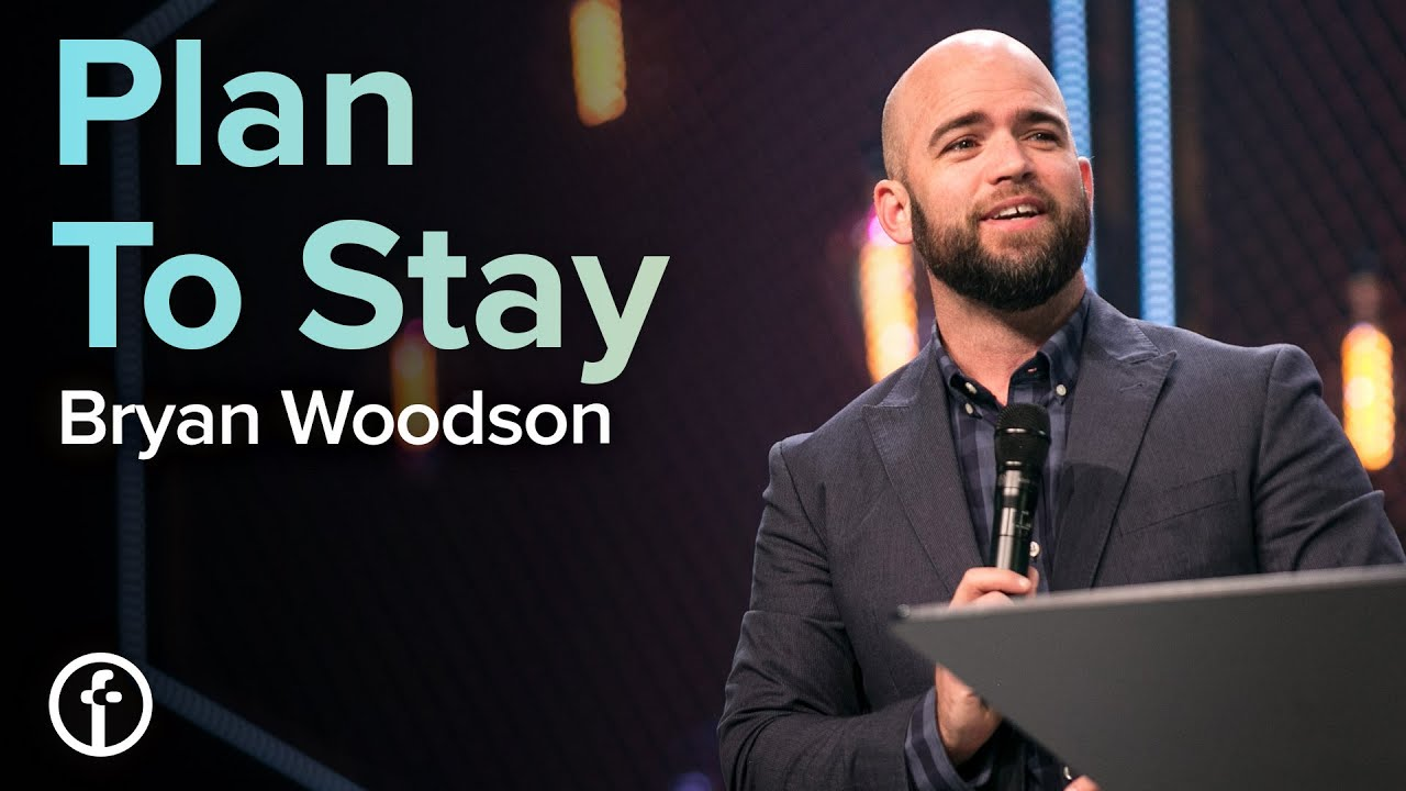 Plan To Stay  by  Pastor Bryan Woodson
