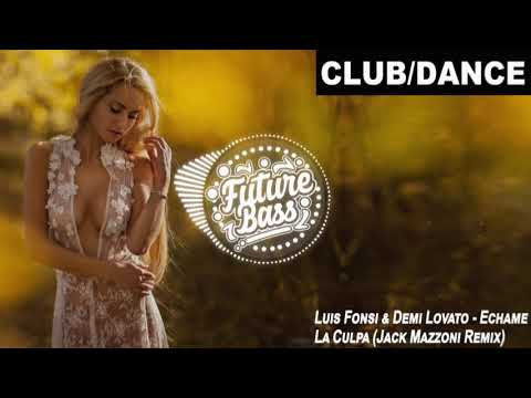 Luis Fonsi Demi Lovato Échame La Culpa Jack Mazzoni Remix Fbm
