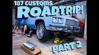 187 Customs Roadtrip Part 2! Stop at Finnegan's Garage for Repairs!