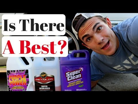 Best Auto Degreaser: Super Clean, Super Degreaser, Purple Power
