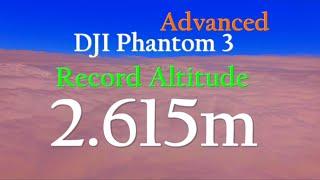 Dji Phantom 3 Advanced Record Altitude 2.615m - 8.580ft - Flight Above The Clouds.