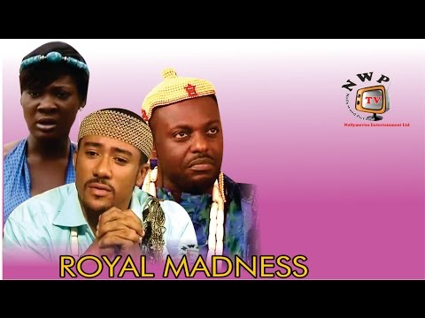 Royal Madness     -  Nigerian Nollywood Movie