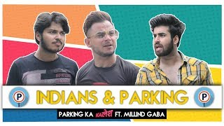 Indians & Parking Ft. Millind Gaba | Parking Ka Kalesh | Hasley India