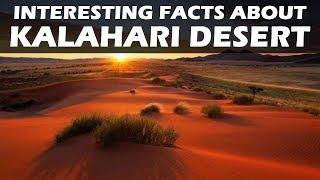 Interesting facts about Kalahari Desert