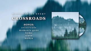 Video Marked As An Enemy - CROSSROADS (full EP 2018)