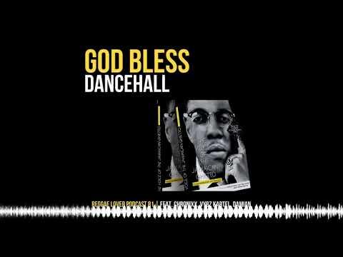 81 – Reggae Lover Podcast – God Bless Dancehall