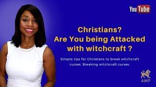 How To Break Curses: Symptoms: Breaking Witchcraft Curses - Part 1 - Remove Curses (Christians)