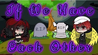{Ren's Story Part 1}If We Have Each Other (GLMV)   Gacha Life