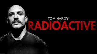 Эдвард Томас Харди, Tom Hardy (Radioactive)