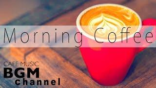 Relaxing Jazz Music - Morning Jazz Music For Wake Up, Study, Work