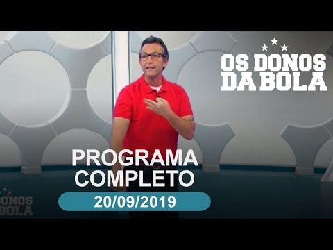 Os Donos da Bola - 20/09/2019 - Programa completo