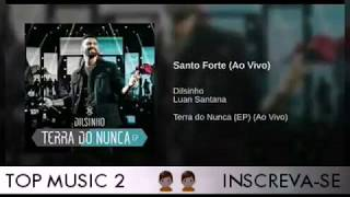 Santo Forte   Dilsinho Part. Luan Santana ( Ao Vivo ) 2019