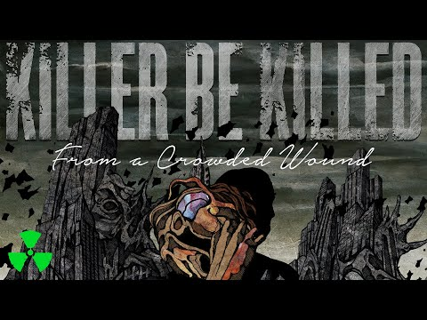 KILLER BE KILLED - From A Crowded Wound (OFFICIAL MUSIC VIDEO)