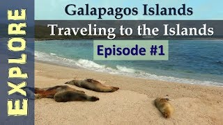 Expedition Galapagos Islands: Traveling to the Islands