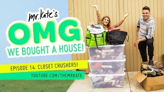 Closet Crushers!   OMG We Bought A House!
