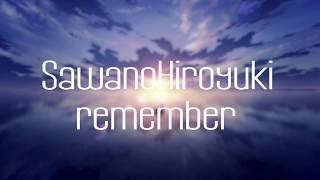 SawanoHiroyuki - Remember 【中日字幕】