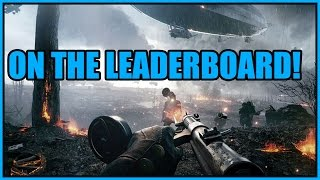 Battlefield 1 Multiplayer Gameplay - THAT'S ME ON THE LEADERBOARD! | Battlefield 1 Close Alpha