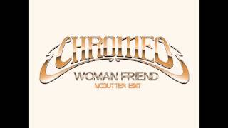 Chromeo - Woman Friend (McGutter Edit) Free Download
