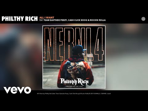 "Philthy Rich – ""All I Want"" ft. Team Eastside Peezy, Cash Click Boog, Rockin Rolla"