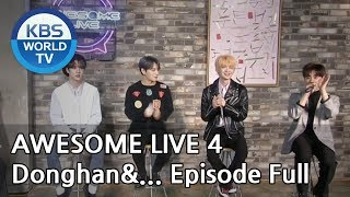 [AWESOME LIVE 4] DongHan &.. Episode Full