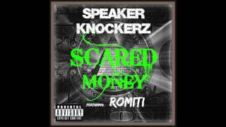 Speaker Knockerz - Scared Money (Audio) ft. Romiti (#MTTM2)