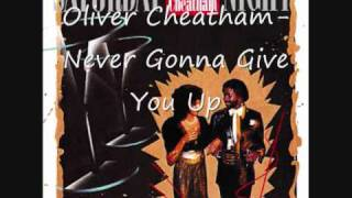 Oliver Cheatham Never Gonna Give You Up