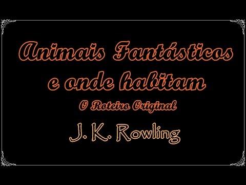 Animais Fantásticos e Onde Habitam: O Roteiro Orignal, J. K. Rowling | Um Livro e Só