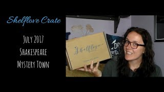 Shelflove Crate July 2017 Unboxing: Shakespeare Mystery Town