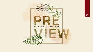 Preview Primavera Verão 2019 | Desfile Completo