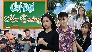 Chị Đại Học Đường - Phim Hành Động Học Đường Hài Hước - Huhi Media