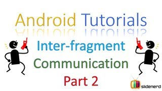 #109 Android Fragments Tutorial: Inter-Fragment Communication Part 2 [HD 1080p]