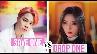 KPOP: SAVE ONE, DROP ONE (2019 VERSION)