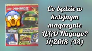 Co będzie w kolejnym magazynie LEGO Ninjago 11/2018 (43)?
