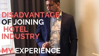 Disadvantage Of Joining Hotel Industry|My Experience