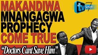 Makandiwa Mnangagwa Prophecy Unfolds, ✓..Pray, ⛪ Condition Critical, 😞 17 August 2017  LATEST NEWS