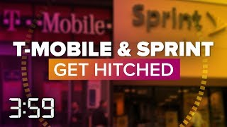 Sprint and T-Mobile are getting married... well, maybe... (The 3:59, Ep. 394)