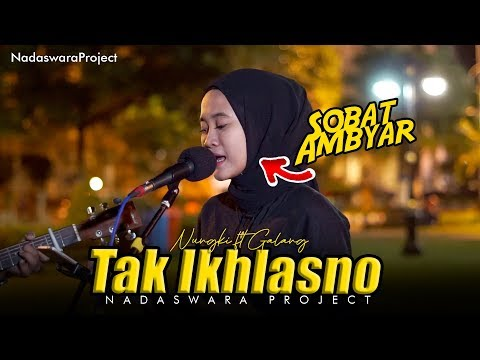 Tak Ikhlasno - Happy Asmara (Live Cover Nungki ft Galang Nadswara Project)