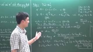 Toán Nâng Cao lớp 7 - Phép tính với các số viết theo quy luật (T1) - Thầy Tạ Anh Sơn [Hocmai.vn]