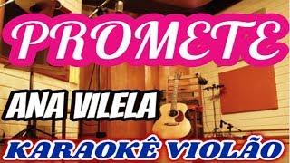 ANA VILELA - PROMETE  (KARAOKÊ VIOLÃO) Musica Nova