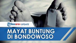 Kronologi Penemuan Mayat Tanpa Kepala di Bondowoso, Korban Ditemukan Hanya Pakai Celana Dalam