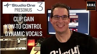 Presonus Studio One 3 - Clip Gain - How To Control A Dynamic Vocal