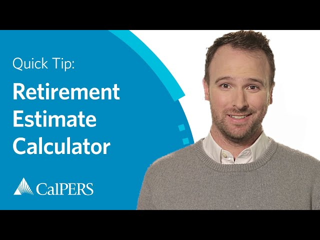CalPERS Quick Tip: Retirement Estimate Calculator