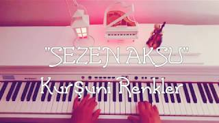 Kurşuni Renkler...SEZEN AKSU (Piyano Cover)piyano Ile çalınan şarkılar,pianosongs