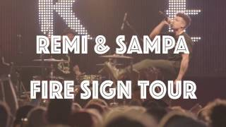 REMI X SAMPA The Great   'Fire Sign' Tour