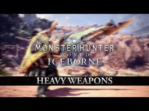 Monster Hunter World: Iceborne – Heavy Weapons