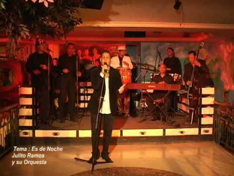 Es de Noche Julito Ramos y su Orquesta