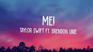 Taylor Swift - ME! (feat. Brendon Urie of Panic! At The Disco) [Lyric Video]