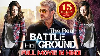 The Real Battle Ground (2017) Latest South Indian Full Hindi Dubbed Movie | Ajith, Trisha Krishnan